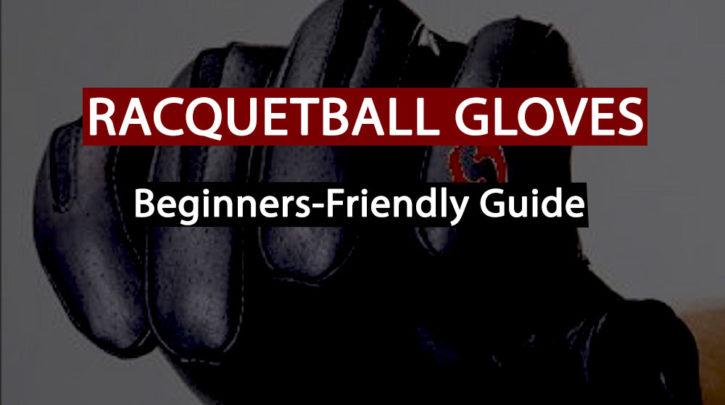 best racquetball gloves