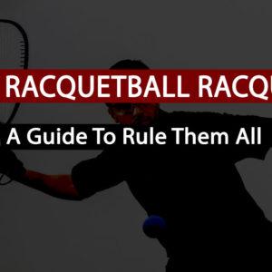 best racquetball racquets for beginners