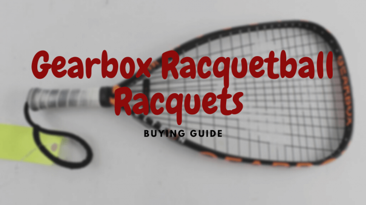 gearbox racquetball racquets reviews