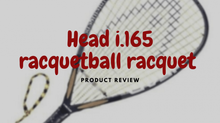 head i.165 racquetball racquet review